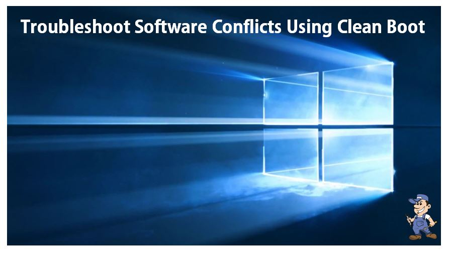 clean boot-windows-troubleshoot-software-conflicts